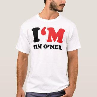 I'm Tim O'Neil T-Shirt