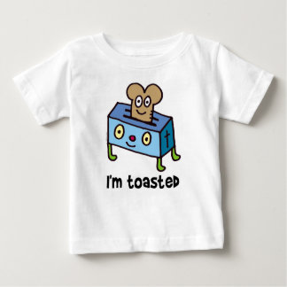 I'm toasted baby T-Shirt