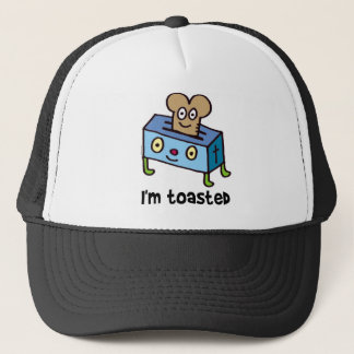 I'm toasted trucker hat