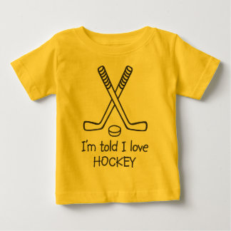 I'm told I love HOCKEY Infant T-shirt