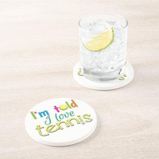 Im told I love Tennis Beverage Coaster