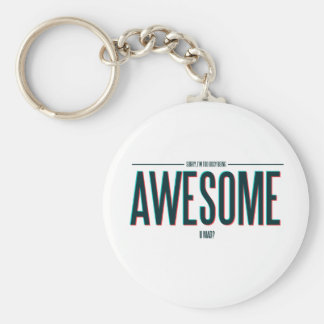 I'm Too Busy Being Awesome Basic Round Button Keychain