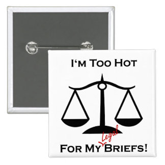 I'm too hot... 2 inch square button
