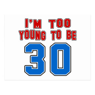 I'm Too Young To Be 30 Postcard