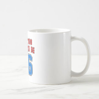 I'm Too Young To Be 86 Coffee Mug