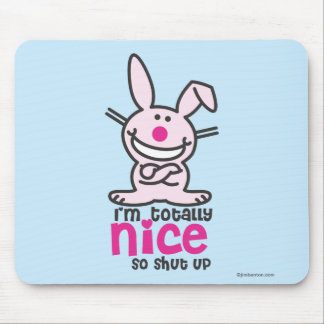I'm Totally Nice Mouse Pad