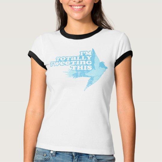 I'm Totally Tweeting This T-Shirt