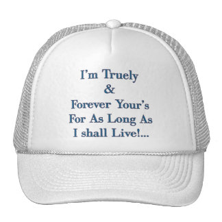 I'm Truely Your's Trucker Hat