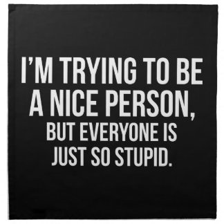 I'm Trying To Be A Nice Person - Funny Novelty Napkin