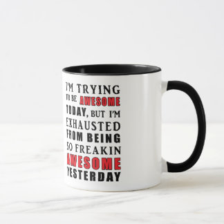 I'm Trying to be Awesome Today Mug