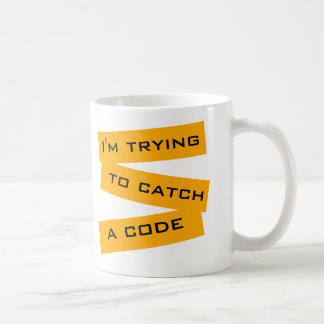 I'm Trying to Catch a Code Coffee Mug