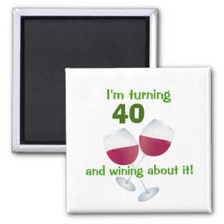 I'm turning 40 and wining about it magnet