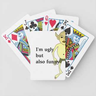 I'm ugly but also funny bicycle playing cards