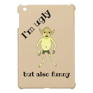 I'm ugly but also funny cover for the iPad mini