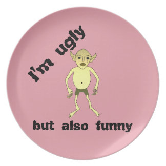 I'm ugly but also funny plate