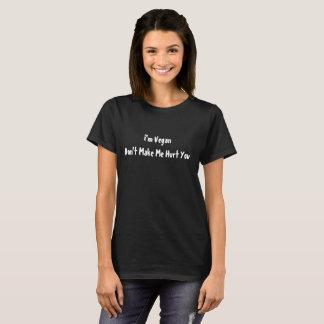 I'm Vegan Don't Make Me Hurt You T-Shirt
