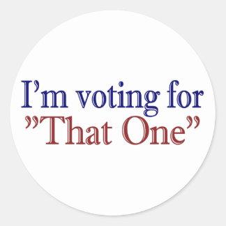"I'm Voting for ""That One"" (Obama 2008) Round Sticker"