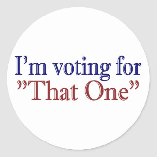 "I'm Voting for ""That One"" (Obama 2008) Stickers"