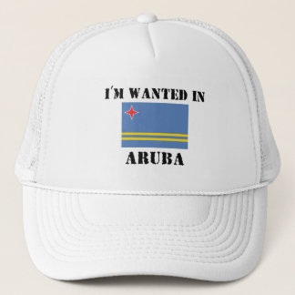 I'm Wanted In Aruba Trucker Hat