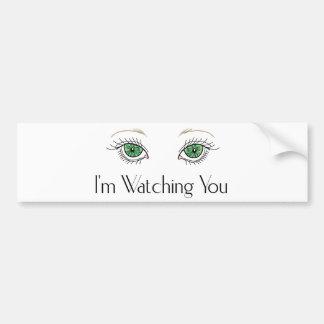 I'm Watching You Bumper Sticker