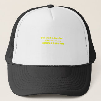 Im Well Adjusted Thanks to my Chiropractor Trucker Hat