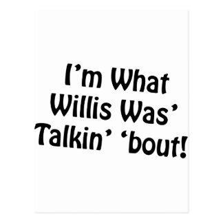 I'm What Willis Was' Talkin' 'Bout! Postcard