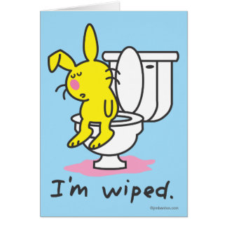 I'm Wiped Card