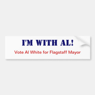 I'm With Al Bumper Sticker