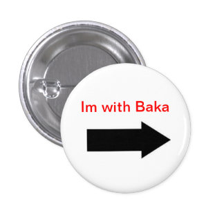 Im with Baka 1 Inch Round Button