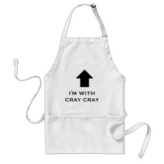 I'M WITH CRAY CRAY, apron, cray cray up top Standard Apron