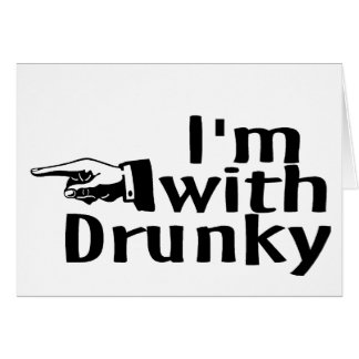 Im With Drunky Card