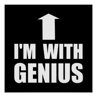 I'm With Genius Poster