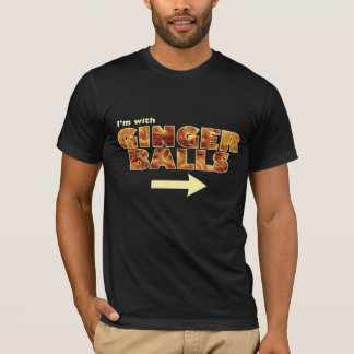 I'm with Ginger Balls T-Shirt
