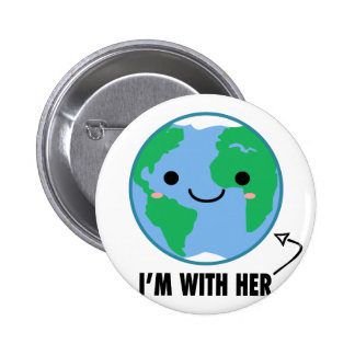 I'm With Her - Planet Earth Day 2 Inch Round Button