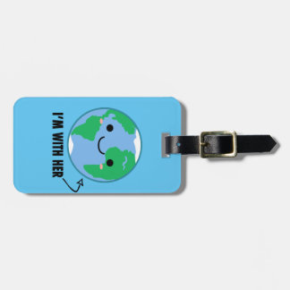 I'm With Her - Planet Earth Day Bag Tag