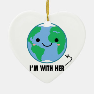 I'm With Her - Planet Earth Day Ceramic Heart Ornament