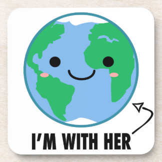 I'm With Her - Planet Earth Day Coaster