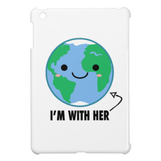 I'm With Her - Planet Earth Day iPad Mini Covers