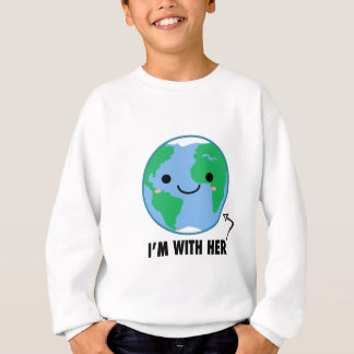 I'm With Her - Planet Earth Day Sweatshirt
