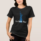 """I'm With Her"" with Statue of Liberty T-Shirt"