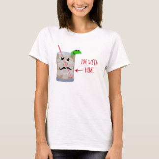 I'm with Him! T-Shirt