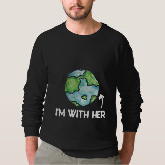 I'm with mother earth day sweatshirt