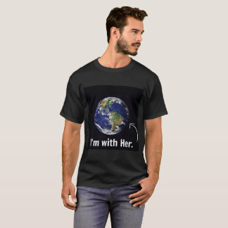 I'm With Mother Earth T-Shirt