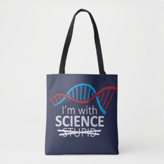I'm with Science Not Stupid Tote Bag
