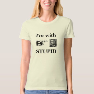 I'm With Stupid (Anti-Obama) T-Shirt