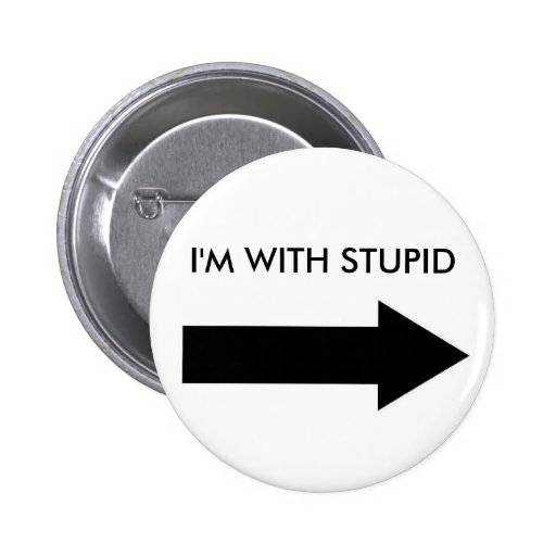 I'M WITH STUPID (BUTTON RIGHT)
