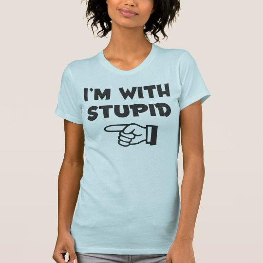I'm with stupid - Hers - Ladies T-Shirt