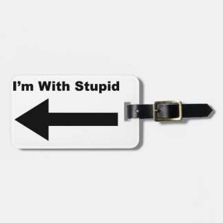 I'm With Stupid Luggage Tag