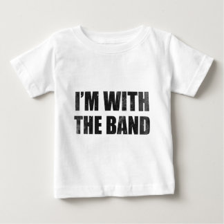 I'm With The Band Baby T-Shirt
