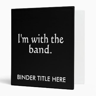 I'm With The Band White Text only Vinyl Binder